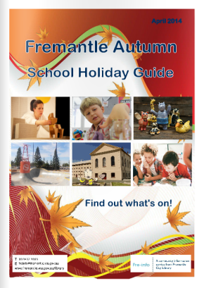 Fremantle Autumn School Holiday Guide 2014